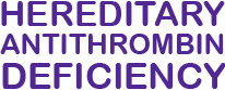 Hereditary Antithrombin Deficiency